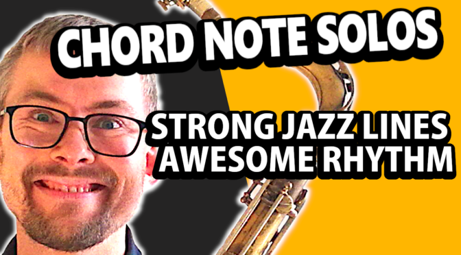 Chord note solos – Instantly boost your jazz skills using this method