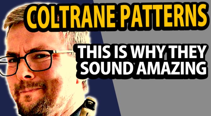 The most important melodic Coltrane structures – explained and how to use