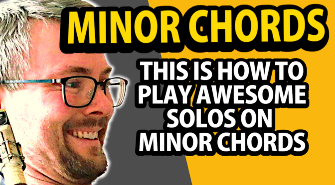 4 tips on how to play amazing solos on minor chords