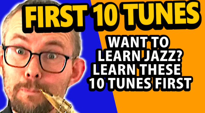 Want to learn jazz – learn these 10 tunes first