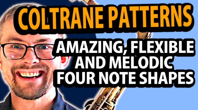 Add Coltranes amazing melodic four note patterns to your playing