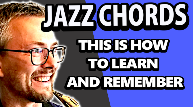 JAZZ CHORDS – THIS IS HOW TO LEARN AND REMEMBER