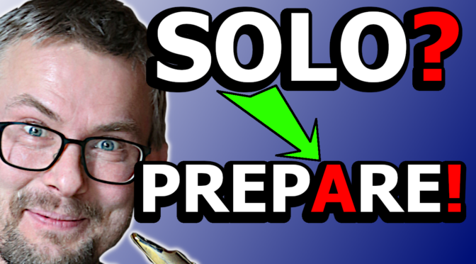Solo Preparation in 6.35 simple steps